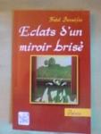"""Eclats d'un Miroir Brisé"""", mon livre..."""
